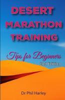 Desert Marathon Training - ultramarathon tips for beginners, 2nd edition: Preparation for the Marathon des Sables