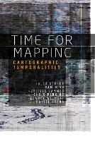 Time for Mapping: Cartographic Temporalities