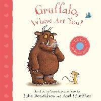 Gruffalo, Where Are You?: A Felt Flaps Book (Gruffalo Baby)