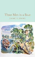 Three Men in a Boat: J.K. Jerome (Macmillan Collector's Library)