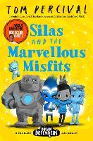 Silas and the Marvellous Misfits: A Marcus Rashford Book Club Choice (Dream Defenders)