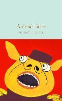 Animal Farm: George Orwell (Macmillan Collector's Library)