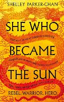 She Who Became the Sun: The Number One Sunday Times Bestseller (The Radiant Emperor)