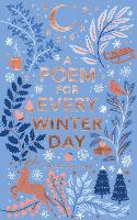 A Poem for Every Winter Day (A Poem for Every Day and Night of the Year)