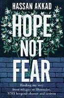 Hope Not Fear: Finding My Way from Refugee to Filmmaker to NHS Hospital Cleaner and Activist