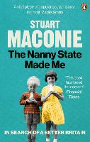 The Nanny State Made Me: A Story of Britain and How to Save it