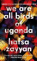 We Are All Birds of Uganda: Hafsa Zayyan