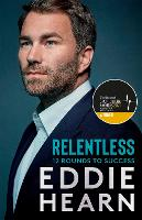 Relentless: 12 Rounds to Success: SHORTLISTED FOR THE SPORTS BOOK AWARDS 2021
