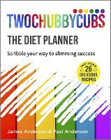 Twochubbycubs The Diet Planner: Scribble your way to Slimming Success