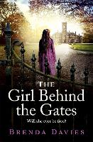 The Girl Behind the Gates: The gripping, heart-breaking historical bestseller based on a true story