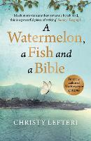 A Watermelon, a Fish and a Bible: A heartwarming tale of love amid war
