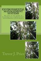 Environmental Management Systems 2nd edition: An easy to use guide to boosting your organization's environmental performance
