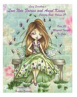 Lacy Sunshine's Love Note Fairies and Angel Kisses Coloring Book Volume 29: Magical Fairies and Joyous Angels For All Occasions (Lacy Sunshine's Coloring Books)