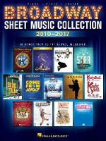 Broadway Sheet Music Collection: 2010-2017 - Piano, Vocal and Guitar