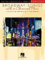 Broadway Songs with a Classical Flair The Phillip Keveren Series Piano Solo