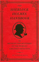 Sherlock Holmes Handbook:The Methods and Mysteries of the World's Greatest Detective