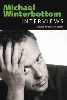 Michael Winterbottom: Interviews (Conversations with Filmmakers)