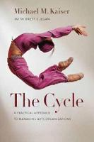 The Cycle: A Practical Approach to Managing Arts Organizations