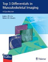 Top 3 Differentials in Musculoskeletal Imaging: A Case Review