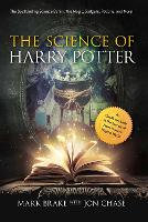 The Science of Harry Potter: The Spellbinding Science Behind the Magic, Gadgets, Potions, and More!