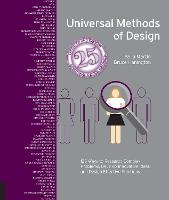 Universal Methods of Design, Expanded and Revised: 125 Ways to Research Complex Problems, Develop Innovative Ideas, and Design Effective Solutions