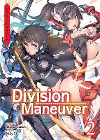 Division Maneuver Vol. 2 - Binary Hero (Light Novel) (Division Maneuver (Light Novel))