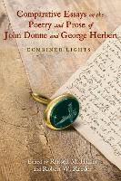 Comparative Essays on the Poetry and Prose of John Donne and George Herbert: Combined Lights