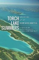 Torch Lake Summers: Growing Up at Camp Hayo-Went-Ha