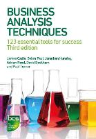 Business Analysis Techniques: 123 essential tools for success