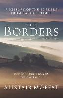 The Borders: A History of the Borders from Earliest Times (New Edition)