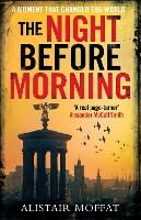 The Night Before Morning - perfect for fans of Robert Harris and John Buchan