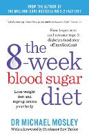 The 8-Week Blood Sugar Diet: Lose weight fast and reprogramme your body: Lose weight and reprogramme your body