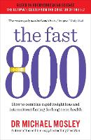 The Fast 800: How to combine rapid weight loss and intermittent fasting for long-term health