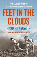 Feet in the Clouds: A Tale of Fell-Running and Obsession: The Classic Tale of Fell-Running and Obsession