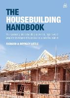 The Housebuilding Handbook: Your pocket guide to building a low risk, high reward property development business on a solid foundation