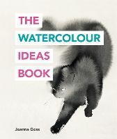 The Watercolour Ideas Book: (The Ilex Ideas Book) (The Art Ideas Books)