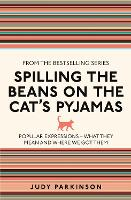 Spilling the Beans on the Cat's Pyjamas: Popular Expressions - What They Mean and Where We Got Them (I Used to Know That ..., 6)
