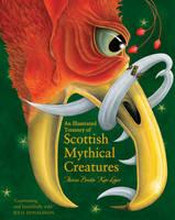 An Illustrated Treasury of Scottish Mythical Creatures (Illustrated Scottish Treasuries)