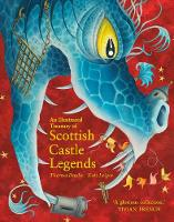An Illustrated Treasury of Scottish Castle Legends (Illustrated Scottish Treasuries)