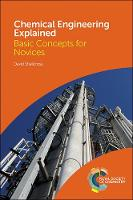 Chemical Engineering Explained: Basic Concepts for Novices