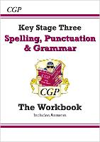 Spelling, Punctuation and Grammar for KS3 - Workbook (with answers): ideal for catch-up and learning at home (CGP KS3 English)