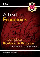New A-Level Economics: Year 1 & 2 Complete Revision & Practice (with Online Edition): ideal for catch-up and the 2022 and 2023 exams (CGP A-Level Economics)