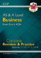 AS and A-Level Business: AQA Complete Revision & Practice (with Online Edition): ideal for catch-up and the 2022 and 2023 exams (CGP A-Level Business)
