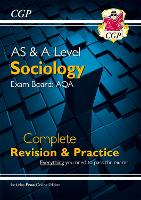 New AS and A-Level Sociology: AQA Complete Revision & Practice (with Online Edition): perfect for catch-up and the 2022 and 2023 exams (CGP A-Level Sociology)
