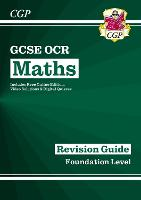 New 2021 GCSE Maths OCR Revision Guide: Foundation inc Online Edition, Videos & Quizzes: perfect for catch-up and the 2022 and 2023 exams (CGP GCSE Maths 9-1 Revision)
