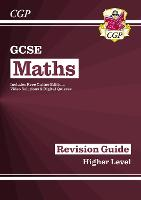 New 2021 GCSE Maths Revision Guide: Higher inc Online Edition, Videos & Quizzes: ideal for catch-up and the 2022 and 2023 exams (CGP GCSE Maths 9-1 Revision)