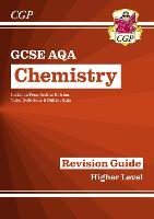 New GCSE Chemistry AQA Revision Guide - Higher includes Online Edition, Videos & Quizzes (CGP GCSE Chemistry 9-1 Revision)