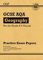GCSE Geography AQA Practice Papers - for the Grade 9-1 Course: ideal for catch-up and the 2022 and 2023 exams (CGP GCSE Geography 9-1 Revision)