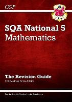 National 5 Maths: SQA Revision Guide with Online Edition: ideal for catch-up and exams in 2022 and 2023 (CGP Scottish Curriculum for Excellence)