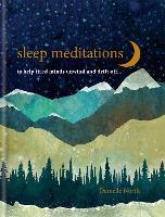 Sleep Meditations: to help tired minds unwind and drift off…